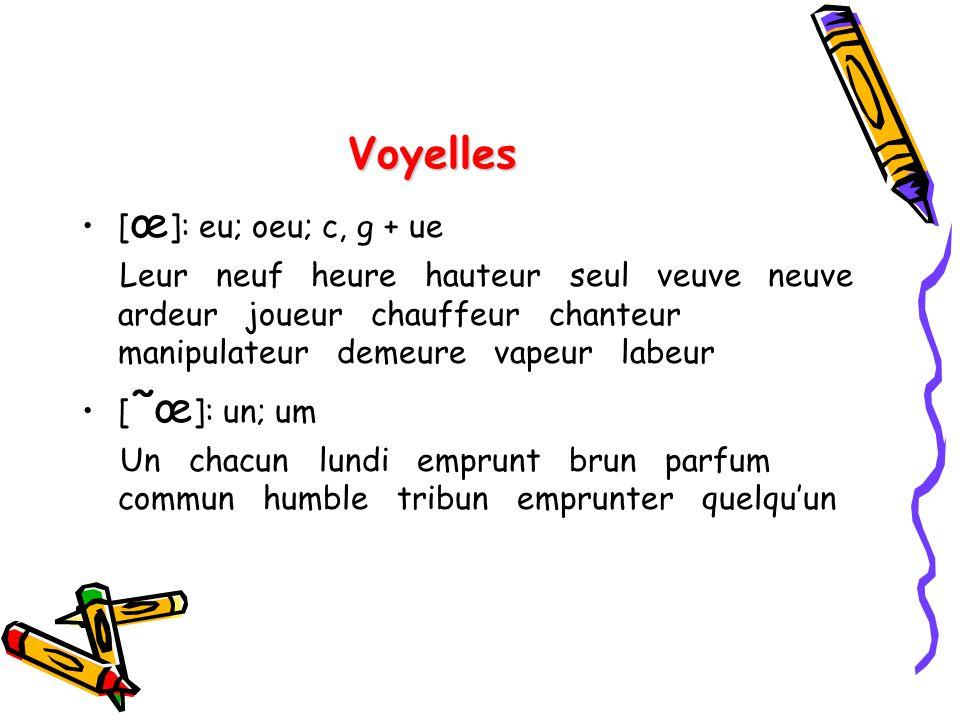 Voyelles [œ]: eu; oeu; c, g + ue